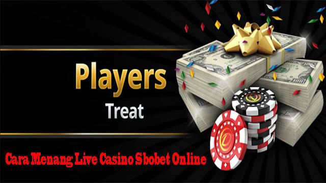 Cara Menang Live Casino Sbobet Online