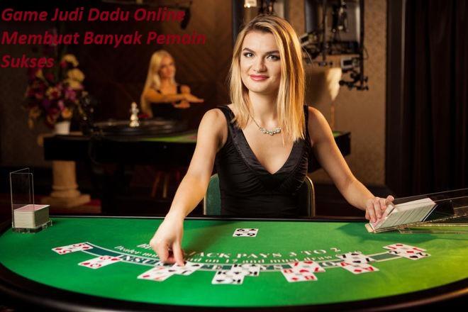 Game Judi Dadu Online Membuat Banyak Pemain Sukses
