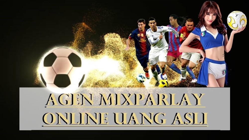 Agen Mixparlay Online Uang Asli