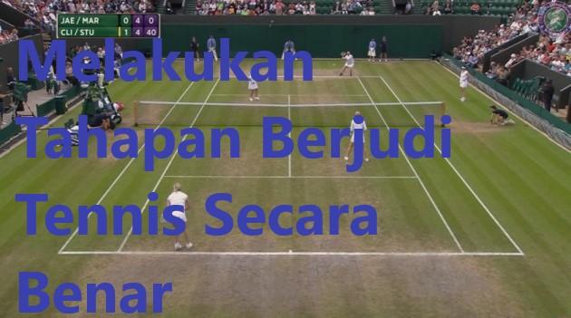 Melakukan Tahapan Berjudi Tennis Secara Benar