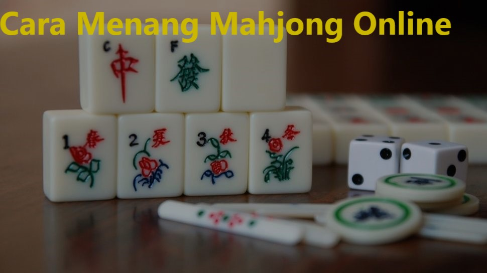 Cara Menang Mahjong Online